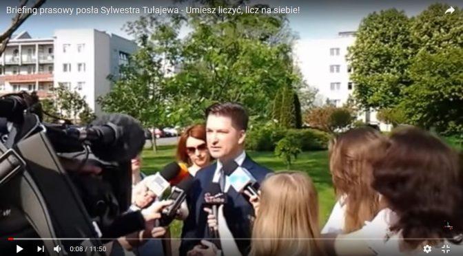 Briefing prasowy posła Sylwestra Tułajewa – Umiesz liczyć, licz na siebie!